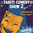 68 tahiti comedy show auditions